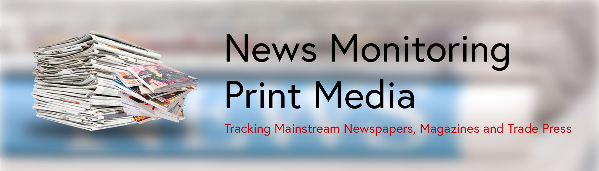 News Monitoring - Print Media
